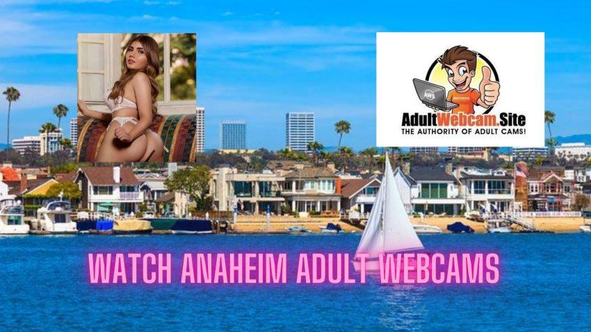 Anaheim Adult Webcams