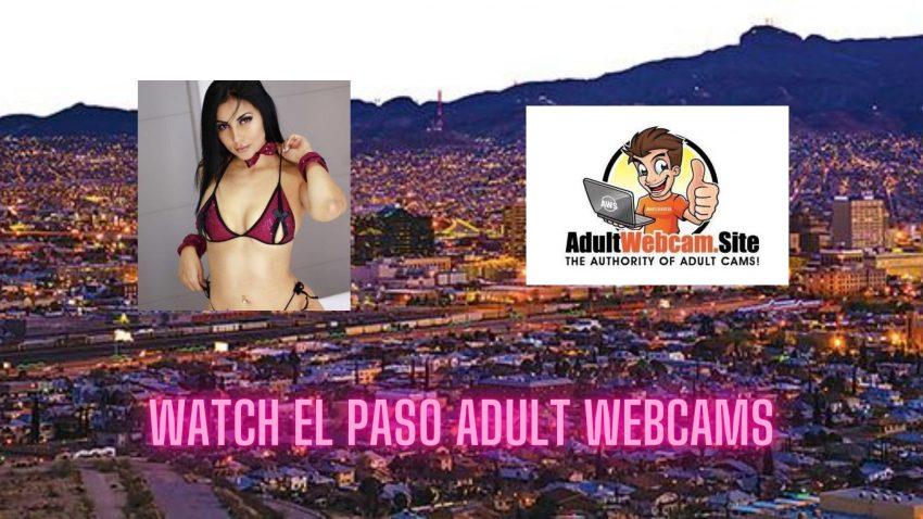 El Paso Adult Webcams
