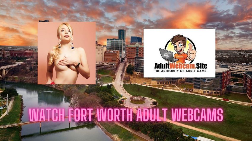 Fort Worth Adult Webcams