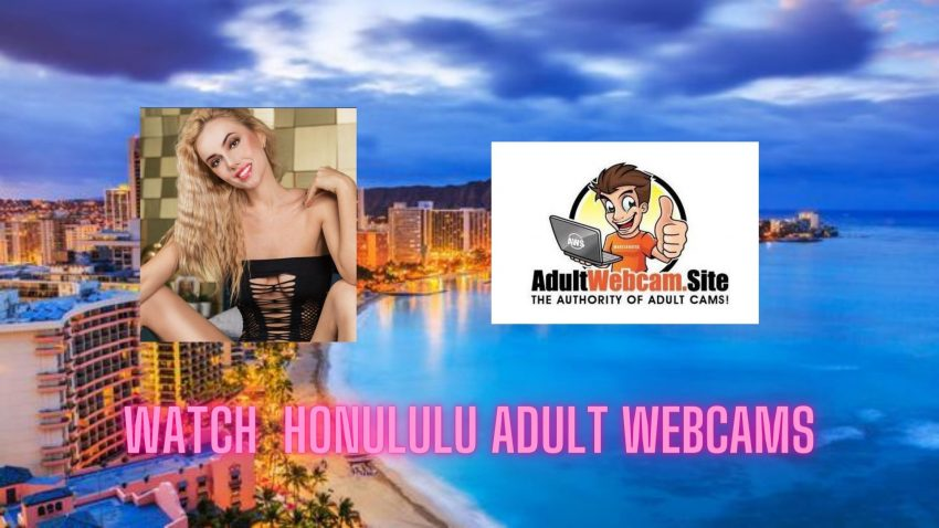 Honolulu Adult Webcams