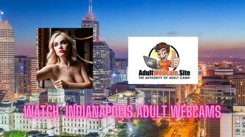 Indianapolis Adult Webcams