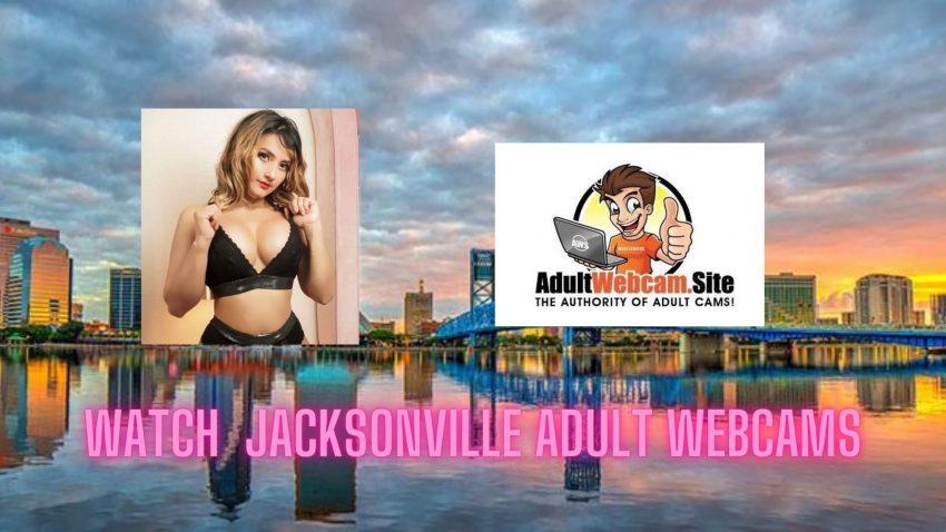 Jacksonville Adult Webcams