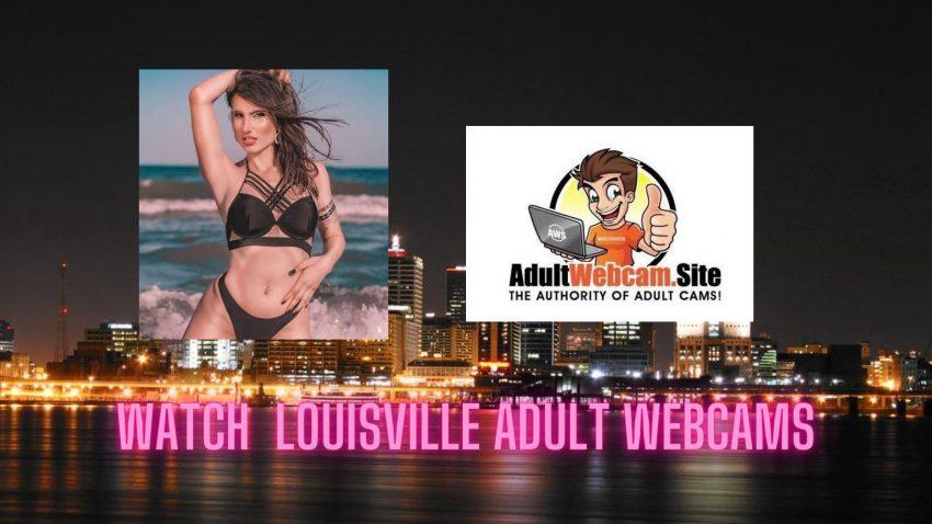 Louisville Adult Webcams
