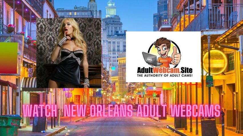 New Orleans Adult Webcams