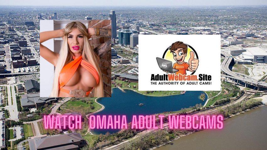 Omaha Adult Webcams