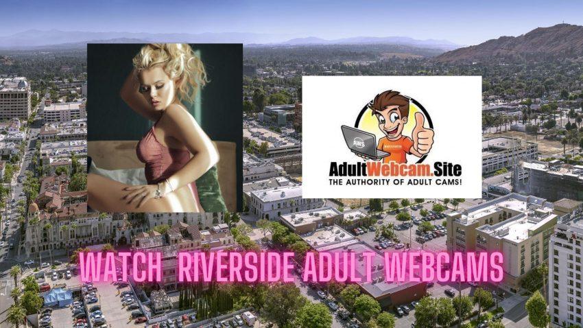 Riverside Adult Webcams