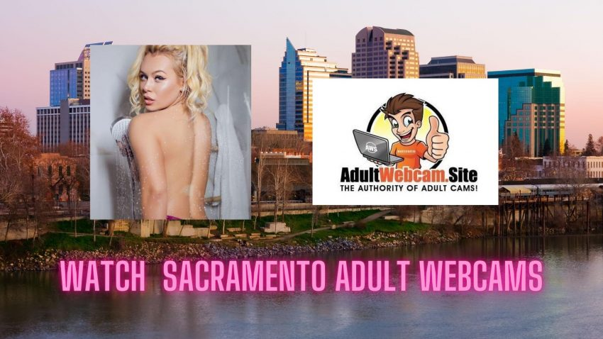Sacramento Adult Webcams