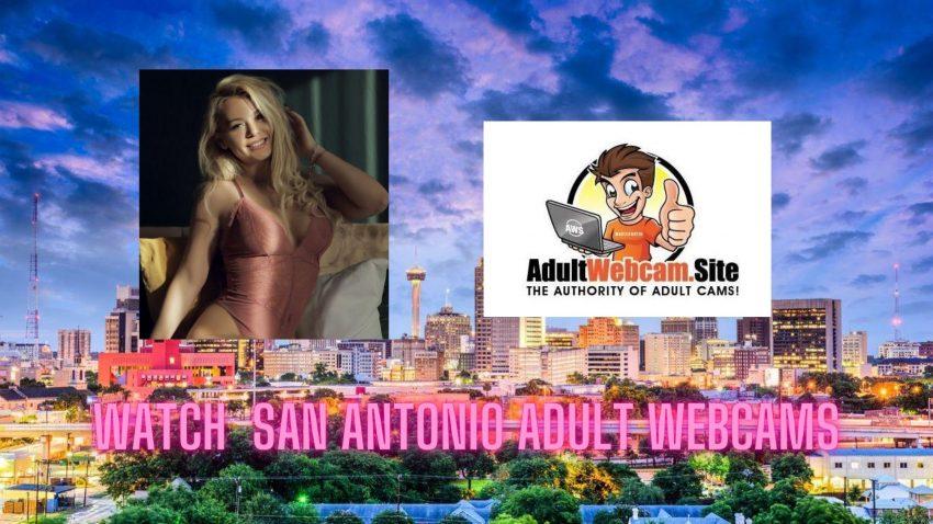 San Antonio Adult Webcams
